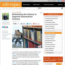 Rethinking the library to improve information literacy (2010) - Marcineck