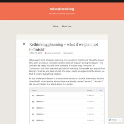 Rethinking planning – what if we plan not to finish?