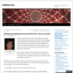 Rethinking the Writing Process with the iPad – Karen Janowski