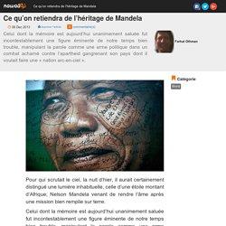 Nawaat – Ce qu'on retiendra de l'héritage de Mandela
