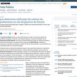Juiz determina retificação de salários de professores no site do governo do Paraná