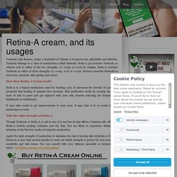 Retina-A cream, and its usages - completemedonline4