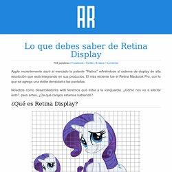Lo que debes saber de Retina Display