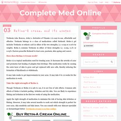 Retina-A cream, and its usages - Complete Med Online