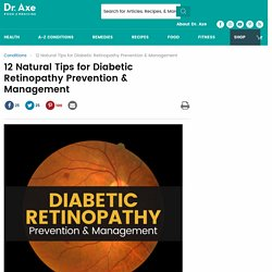 Diabetic Retinopathy Prevention & Management: 12 Natural Tips- Dr. Axe