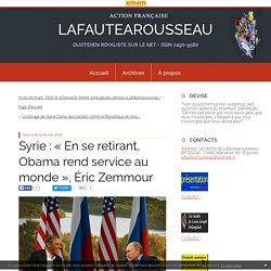 Syrie : « En se retirant, Obama rend service au monde », Éric Zemmour - LAFAUTEAROUSSEAU