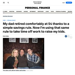 My dad retired comfortably at 54 thanks to a simple savings rule