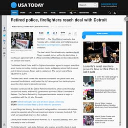 Retired police, firefighters reach deal with Detroit