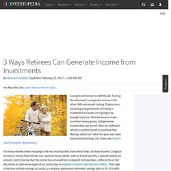 3 Ways Retirees Can Generate Income from Investments