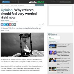 Why retirees should feel very worried right now