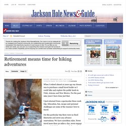 Retirement means time for hiking adventures - Jackson Hole News&Guide: Columnists