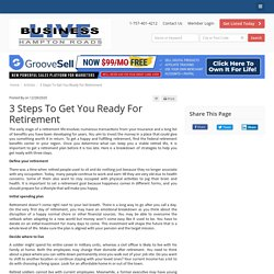 3 Steps To Get You Ready For Retirement