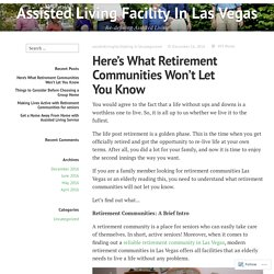 Here's What Retirement Communities Won't Let You Know – Assisted Living Facility In Las Vegas