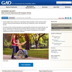 Mélodie - U.S. GAO - Retirement Security: Other Countries' Experiences with Caregiver Policies
