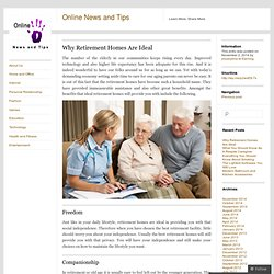 Why Retirement Homes Are Ideal