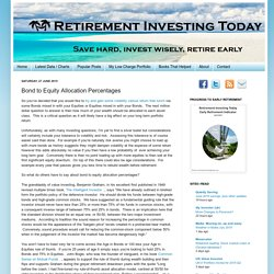 Retirement Investing Today: Bond to Equity Allocation Percentages