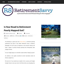 Is Your Road to Retirement Poorly Mapped Out? – RetirementSavvy