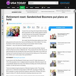 Retirement reset: Sandwiched Boomers put plans on hold