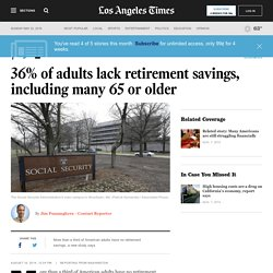 36% of adults lack retirement savings, including many 65 or older