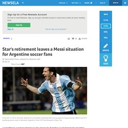 Star's retirement leaves a Messi situation for Argentine soccer fans