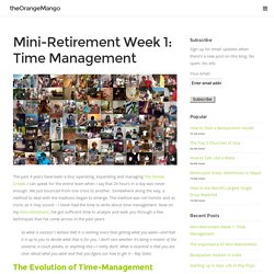 Mini-Retirement Week 1: Time Management