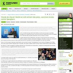 AFP 19/02/13 Dépêche AFP : Viande de cheval: Nestlé et Lidl retirent des plats, sanctions levées contre Spanghero