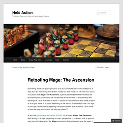 Retooling Mage: The Ascension « Held Action