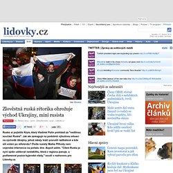 Zlověstná ruská rétorika ohrožuje východ Ukrajiny, míní rusista