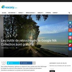 Les outils de retouche photo Nik Collection sont gratuits