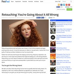Retouching: You're Going About it All Wrong