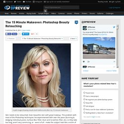 The 15 Minute Makeover: Photoshop Beauty Retouching: Digital Photography Review