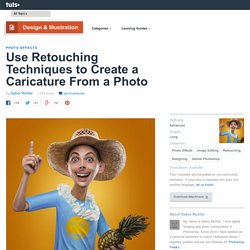 Use Retouching Techniques to Create a Caricature From a Photo