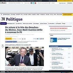 De retour à la tête des Bouches-du-Rhône, Jean-Noël Guérini défie à nouveau le PS