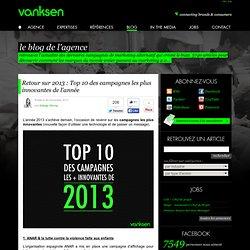 Retour sur 2013 : Top 10 des campagnes les plus innovantes de l'année