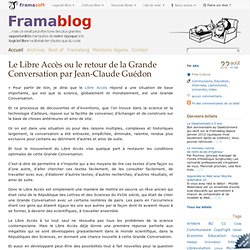 Le Libre Accès ou le retour de la Grande Conversation par Jean-Claude Guédon