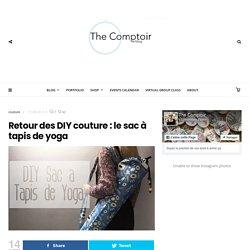 Retour des DIY couture : le sac à tapis de yoga - The Comptoir