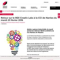 Retour sur le REX Creativ Labs à la CCI de Nantes du mardi 23 février 2016