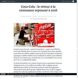 Coca-Cola : le retour à la croissance repoussé à 2016