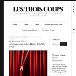 « le Retour audésert», deBernard‑MarieKoltès, ThéâtredelaVille àParis – Les Trois Coups
