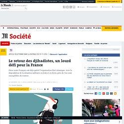 Le retourdes djihadistes, un lourd défi pour la France