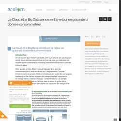 Le Cloud et le Big Data, retour de la donnée consommateur - Acxiom