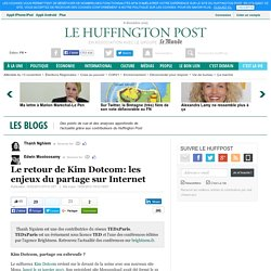 Le retour de Kim Dotcom: les enjeux du partage sur Internet