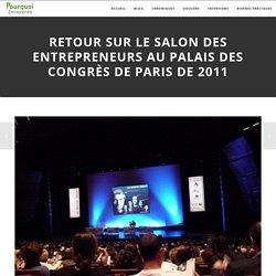 Retour sur le Salon des Entrepreneurs au palais des Congrés de Paris de 2011