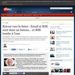 Retour vers le futur : Email et RSE sont dans un bateau… et RSE tombe à l'eau
