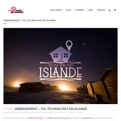 Retour du Monde - Hébergement - Toi, toi mon toit en Islande