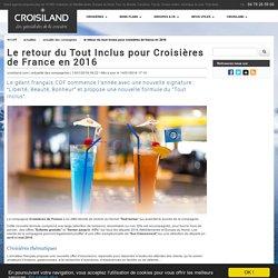 Le retour du Tout Inclus pour Croisières de France en 2016