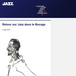 Retour sur Jazz dans le Bocage – Jazz Magazine