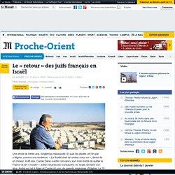 Le « retour » des juifs français en Israël