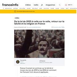 VIDEO. De la loi de 1905 à celle sur le voile, retour sur la laïcité et la religion en France