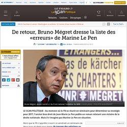 De retour, Bruno Mégret dresse la liste des «erreurs» de Marine Le Pen